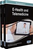 Encyclopedia of E Health and Telemedicine