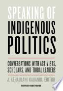 Speaking of Indigenous Politics Book
