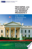 Triumphs and Tragedies of the Modern Presidency  Case Studies in Presidential Leadership  2nd Edition