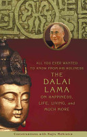 All You Ever Wanted to Know from His Holiness the Dalai Lama on Happiness  Life  Living  and Much More Book