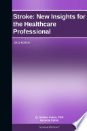 Stroke  New Insights for the Healthcare Professional  2012 Edition Book