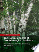The Nature and Use of Ecotoxicological Evidence Book