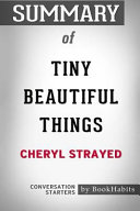 Summary of Tiny Beautiful Things by Cheryl Strayed  Conversation Starters