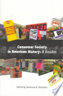 """Consumer Society in American History: A Reader"" by Lawrence B. Glickman, Cornell University Press"