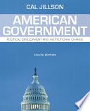 """American Government: Political Development and Institutional Change"" by Cal Jillson"