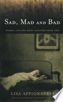Sad, Mad and Bad