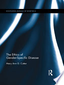 The Ethics of Gender Specific Disease