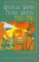 American Women Fiction Writers 1900 1960