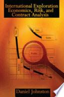 International Exploration Economics  Risk  and Contract Analysis
