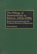 The Pillage of Sustainability in Eritrea, 1600s-1990s