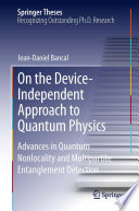 On The Device Independent Approach To Quantum Physics