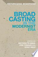 Broadcasting in the Modernist Era