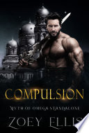 Compulsion: A Myth of Omega Standalone Pdf/ePub eBook