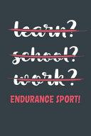 Learn  School  Work  Endurance Sport