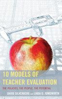 10 Models of Teacher Evaluation