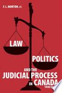 Law, Politics and the Judicial Process in Canada
