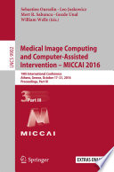 Medical Image Computing and Computer Assisted Intervention   MICCAI 2016 Book