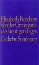 Von Der Grammatik Des Heutigen Tages Gedichte Elisabeth