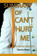 Summary of Can't Hurt Me by David Goggins banner backdrop