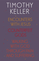 Timothy Keller  Encounters With Jesus  Counterfeit Gods and Walking with God through Pain and Suffering