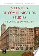 A Century of Communication Studies