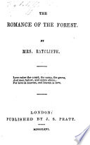 The romance of the forst  interspersed with some pieces of poetry  By the authoress of  The mysteries of Udolpho  i e  A  Radcliffe     Embellished with engravings on wood