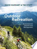 """Outdoor Recreation: Environmental Impacts and Management"" by David Huddart, Tim Stott"