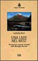 Una lady nel West. Tra pionieri, serpenti e banditi sulle Montagne Rocciose