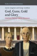 God, Guns, Gold and Glory