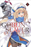 Goblin Slayer, Vol. 5 (light novel)