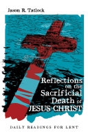 Reflections on the Sacrificial Death of Jesus Christ