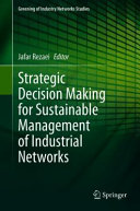 Strategic Decision Making for Sustainable Management of Industrial Networks