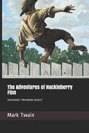 The Adventures Of Huckleberry Finn Annotated Worldwide Classics