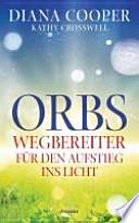 Orbs  : Wegbereiter für den Aufstieg ins Licht