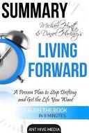 Summary Michael S  Hyatt   Daniel Harkavy s Living Forward
