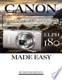 Canon Powershot Elph 180 Camera: Made Easy