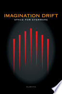 Imagination Drift  Space for Evermore