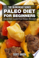 Paleo Diet For Beginners  Top 30 Paleo Comfort Food Recipes Revealed