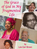 The Grace of God in My Fragmented Life