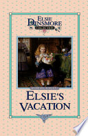 Elsie s Vacation and After Events Book