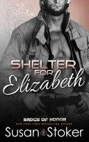 Shelter for Elizabeth: A Firefighter Police Romantic Suspense