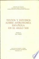 Textos y Estudios Sobre Astronomia Espanola en el Siglo XIII
