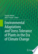 Environmental Adaptations and Stress Tolerance of Plants in the Era of Climate Change Book