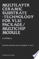 Multilayer Ceramic Substrate   Technology for VLSI Package Multichip Module Book