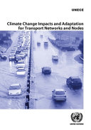 Climate Change Impacts and Adaptation for Transport Networks and Nodes