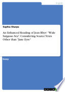 An Enhanced Reading of Jean Rhys   Wide Sargasso Sea   Considering Source Texts Other than  Jane Eyre  Book PDF