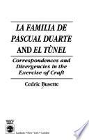 La Familia de Pascual Duarte and El Túnel  : Correspondences and Divergencies in the Exercise of Craft