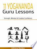 11 Yogananda Guru Lessons: Strength, Mindset & Creative Confidence