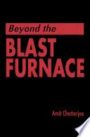 Beyond the Blast Furnace