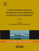 11th International Symposium on Process Systems Engineering  Part A